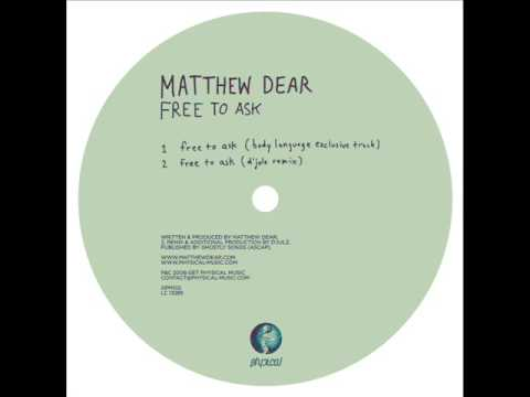 Matthew Dear | Free To Ask