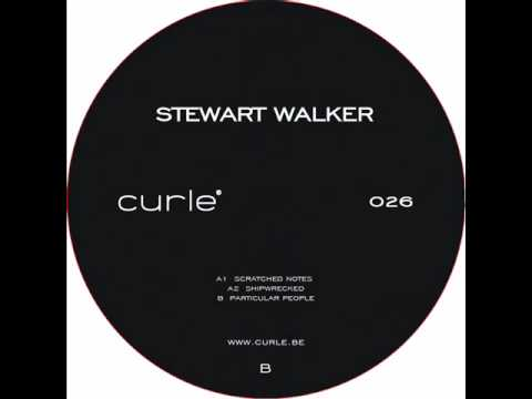 Stewart Walker | Scratched Notes