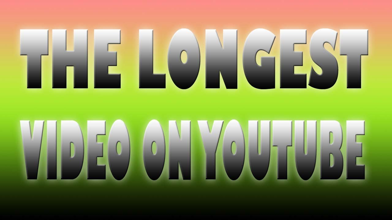 The longest video on Youtube | 571 Hours